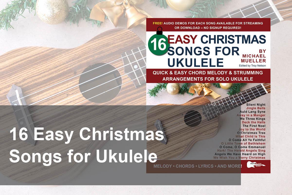 16 Easy Christmas Songs for Ukulele