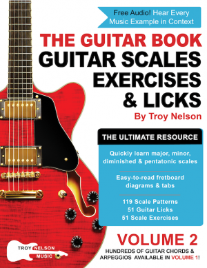 The Guitar Book: Volume 2: The Ultimate Resource for Discovering New Guitar Scales, Exercises, and Licks